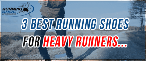 Best running shoes for heavy runners