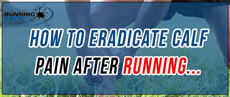 How-to-eradicate-calf-pain-after-running